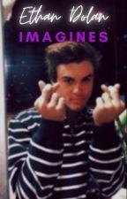 Ethan Dolan Imagines by Okayyy__beyonce