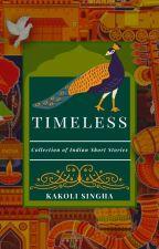 Timeless by kakolilaha6