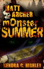 Matt Archer: Monster Summer by KendraHighley