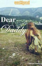 Dear Daddy by CharisseSantos1
