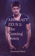 AIRCRAFT ZEUS 2: The Coming Down by 1002Emmanuel