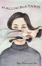 Hallucinations by HananeBe
