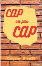 Cap ou pas Cap ? by Origami_Bleu28
