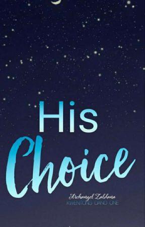 His Choice [SOON] by genniuus