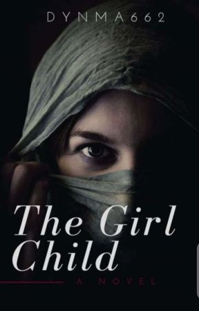 THE GIRL CHILD(Completed/Editing) by dynma662