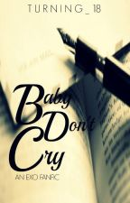 BABY DONT CRY (EXO) by anonymous_kpoper