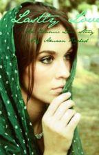 Lastly Love *EDITING* by WriteAChange