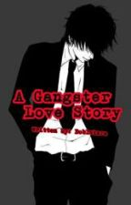 A Gangster Love Story [FIN] by onceuponalovestory