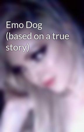 Emo Dog (based on a true story) by xXxJezzxXx