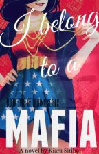 I belong to a Mafia (Belong Book 2) by kiarasinha