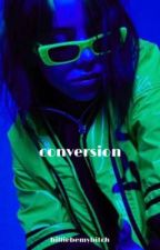 conversion by billiebemybitch
