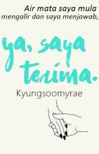 Ya, Saya Terima. by KyungsooMyrae