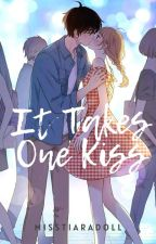 It Takes One Kiss [One Shots] by misstiaradoll