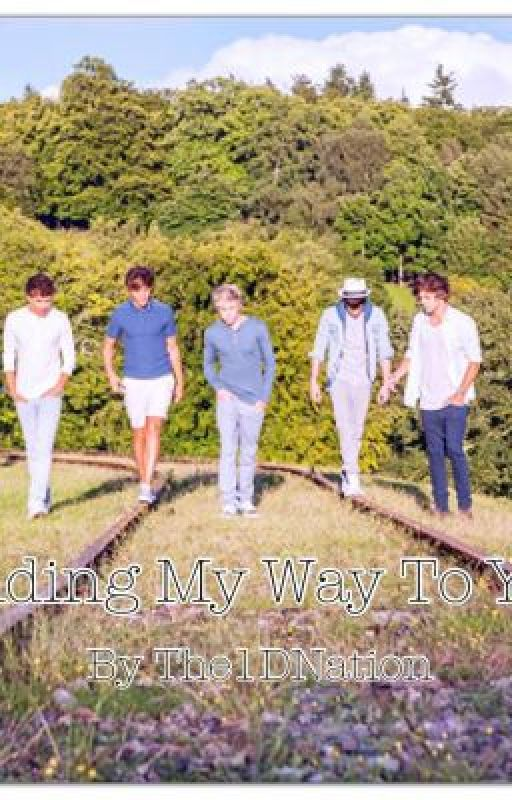 Finding My Way To You (A One Direction Fanfiction) by The1DNation