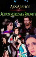 Action Expresses Priority《 Arshi 》OS by AksArshi