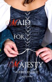 MAID FOR MAJESTY: ABSENCE BOOK 2 by aj_phoenix