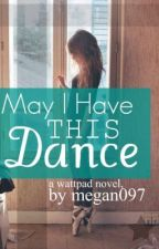 May I Have this Dance? by megan097