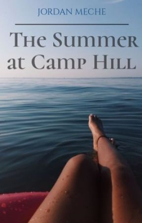 The Summer at Camp Hill  by booksbyjordan
