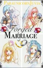 Forged Marriage (Fairy Tail Fanfic) by makkachicken69