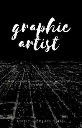GRAPHIC ARTIST  by aditichocolateislife