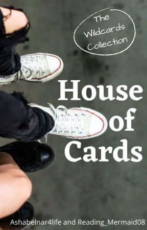 House of Cards: Book 2 {The Wildcards} by The_Wildcards
