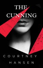 The Cunning (Mafia Type Dark Romance) by CourtneyLHansen