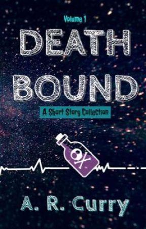 Death Bound: Volume 1 by AuthorARCurry