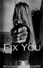 Fix You (Editing) by realprettysunshine05
