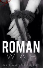 Roman War by Arewethereyet