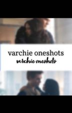 varchie oneshots by varchiedreams