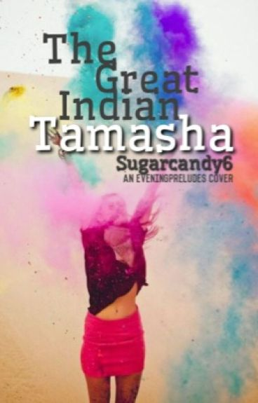The Great Indian Tamasha by Sugarcandy6