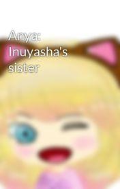 Anya: Inuyasha's sister by Celtic_Wish