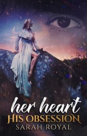 Her Heart, His obsession (Book 1) by royal888
