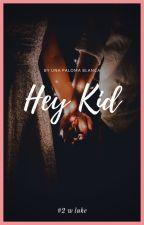 Hey Kid by PaulaJoueur