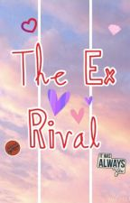 The Ex Rival by cnvrsqn