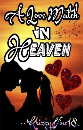 A Love Match In Heaven by KrizzyVine18