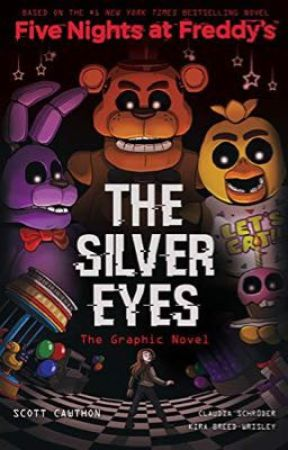 Five Nights At Freddy's: THE SILVER EYES by Cmerebuster