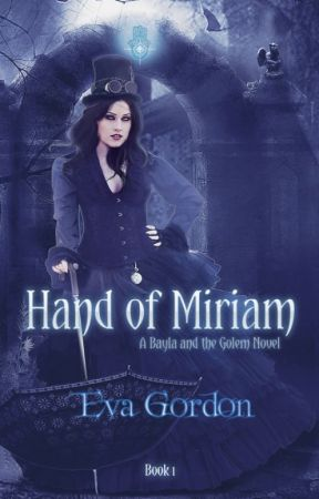 Hand of Miriam, A Bayla and the Golem Novel by evagordon