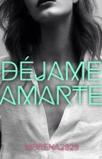 Déjame Amarte (Editando) by morena2929