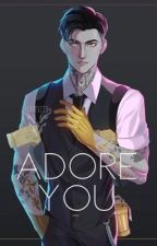 Adore You (Midas x Reader) by yasmineV_