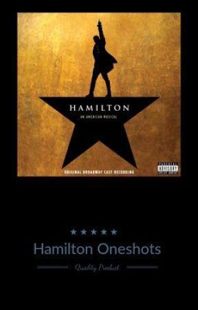Hamilton Oneshots by Marvel-Is-My-Jam
