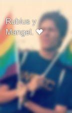 Rubius y Mangel. ❤ by novela_youtuber