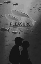 PLEASURE by StaceyATP