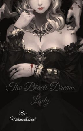 The Black Dream Lady by WitchandAngel