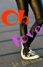 Oh, Love by lisbaluche