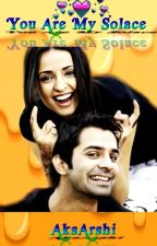 You Are My Solace 《 Arshi》 by AksArshi