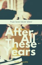 After All These Years (Brad Simpson/The Vamps Fanfic) by TheMermaid96