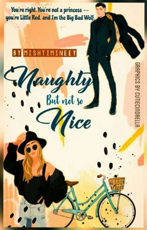 Naughty But Not So Nice by Mishtimineey