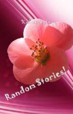 Random Stories by K_writer1