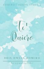 Te' Quiero (RCS #2) by SeoyunGunthe